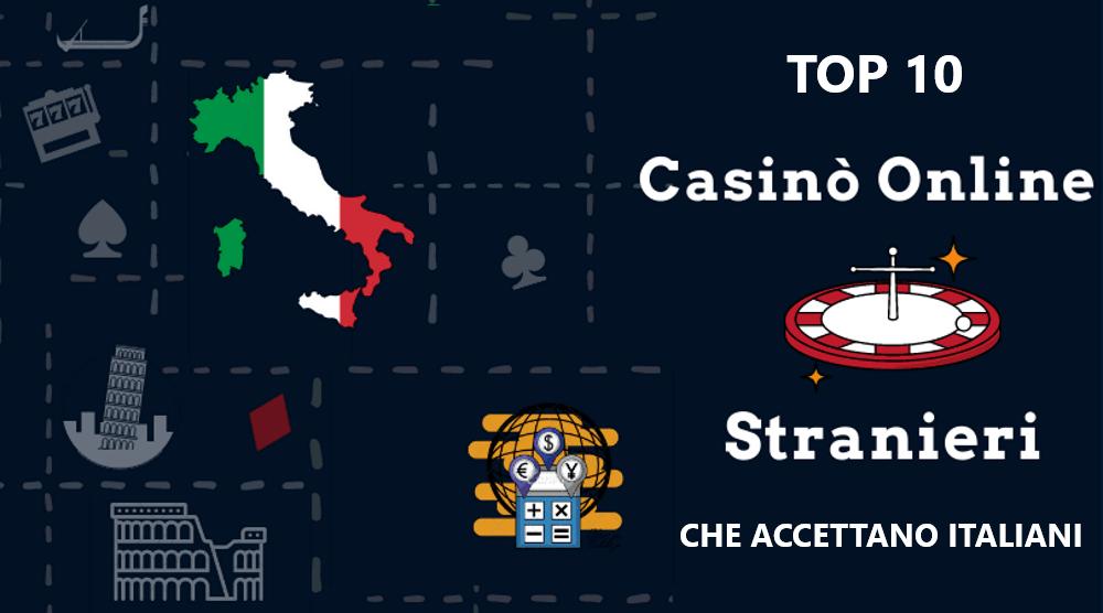 Top 10 casinò online stranieri che accettano italiani